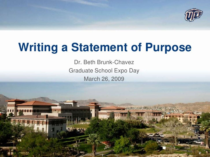Writing a Statement of Purpose <br />Dr. Beth Brunk-Chavez<br />Graduate School Expo Day<br />March 26, 2009<br />