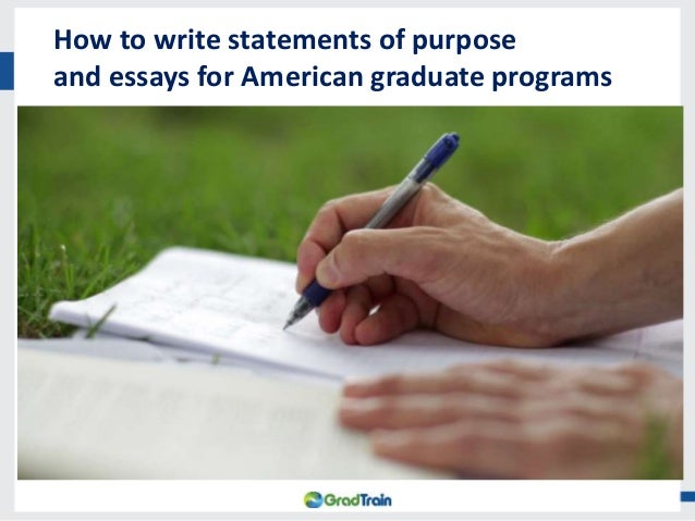 How to write statements of purpose personal statements and essays for American graduate programs