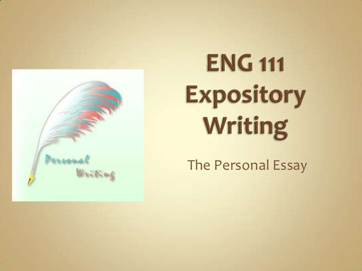 ENG 111Expository Writing<br />The Personal Essay<br />