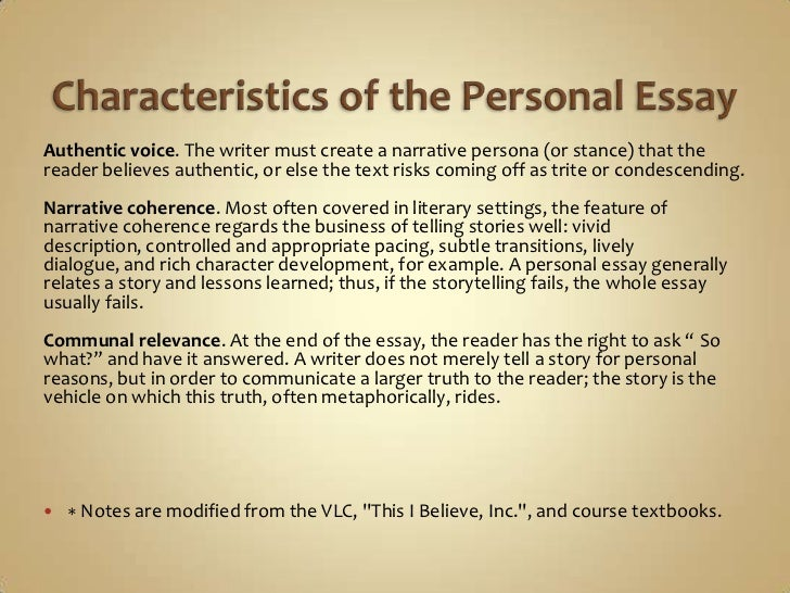 characteristic features of personal essay Top 8 characteristics of a narrative essay here top 8 characteristics of good narrative essays unlike the other essay types, if you are writing a personal.