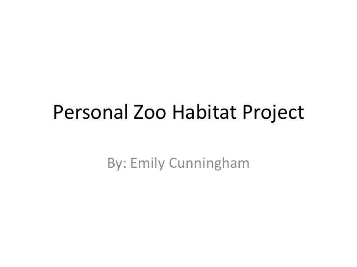 Personal zoo habitat project