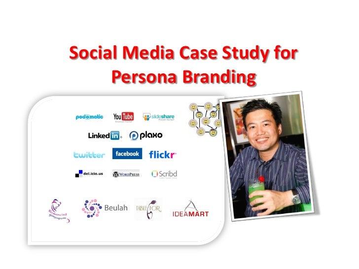 Social Media Case Study for      Persona Branding