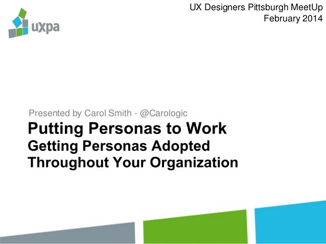 UX Designers Pittsburgh MeetUp February 2014  Presented by Carol Smith - @Carologic