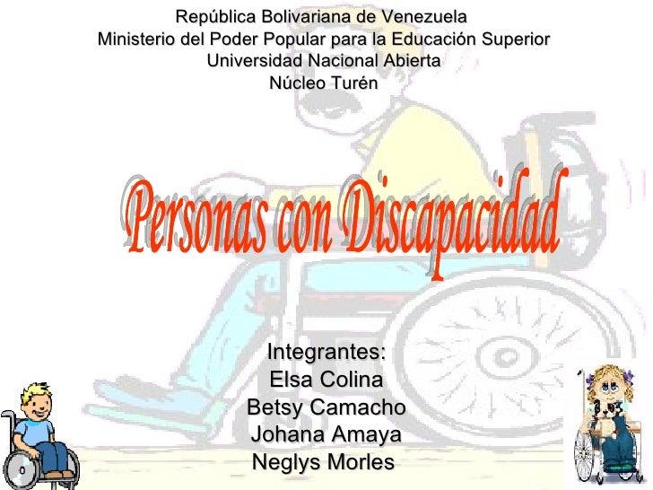 Personas con Discapacidad Integrantes: Elsa Colina Betsy Camacho Johana Amaya Neglys Morles  República Bolivariana de Vene...
