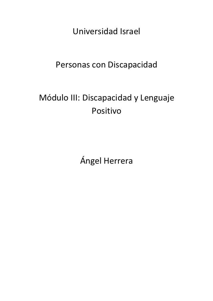 Universidad Israel    Personas con DiscapacidadMódulo III: Discapacidad y Lenguaje              Positivo          Ángel He...