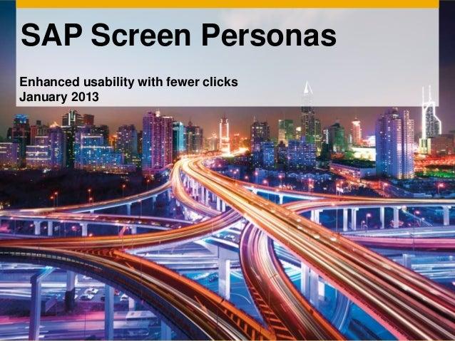 SAP Screen PersonasEnhanced usability with fewer clicksJanuary 2013