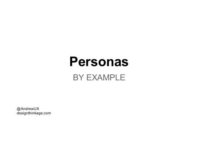 PersonasBY EXAMPLE@AndrewUXdesignthinkage.com