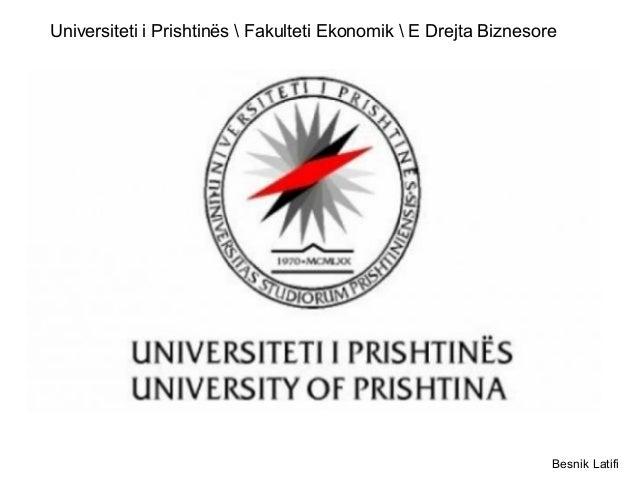 Universiteti i Prishtinës  Fakulteti Ekonomik  E Drejta Biznesore  Besnik Latifi