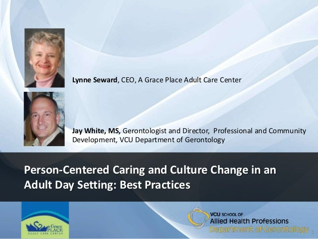 Lynne Seward, CEO, A Grace Place Adult Care Center        Jay White, MS, Gerontologist and Director, Professional and Comm...