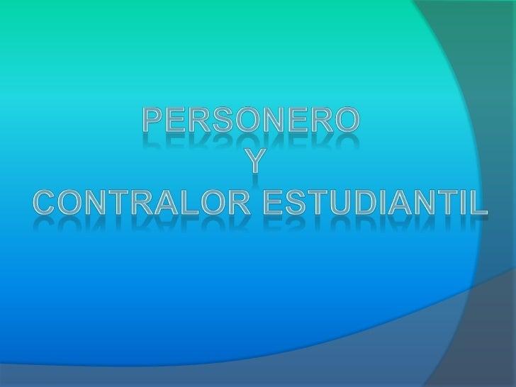 El Personero Estudiantil es un representante de último gradoelegido por sus compañeros con el fin de que promueva ydefiend...