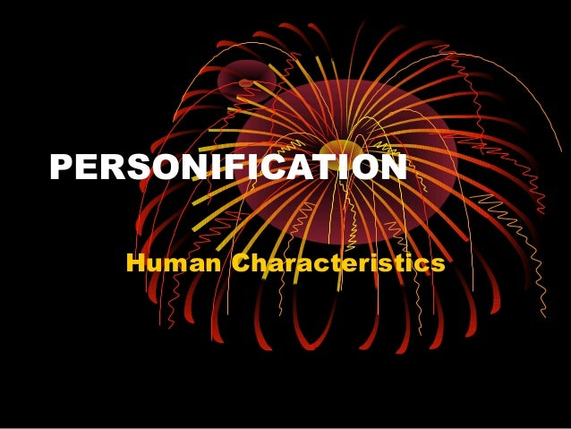 PERSONIFICATION Human Characteristics