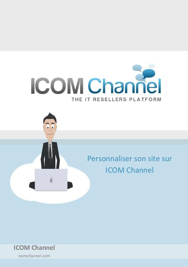 Personnaliser son site sur ICOM Channel ICOM Channel icomchannel.com