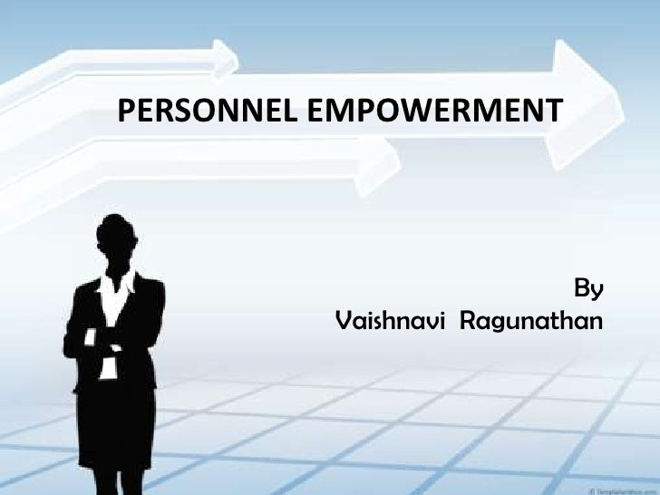 Personnel   empowerment