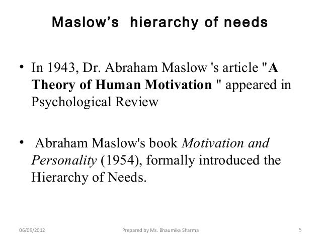 abraham maslow s contribution to management process Abraham maslow was one of the founders of humanistic psychology  maslow's hierarchy of needs suggested that  the process of self-actualization played a.