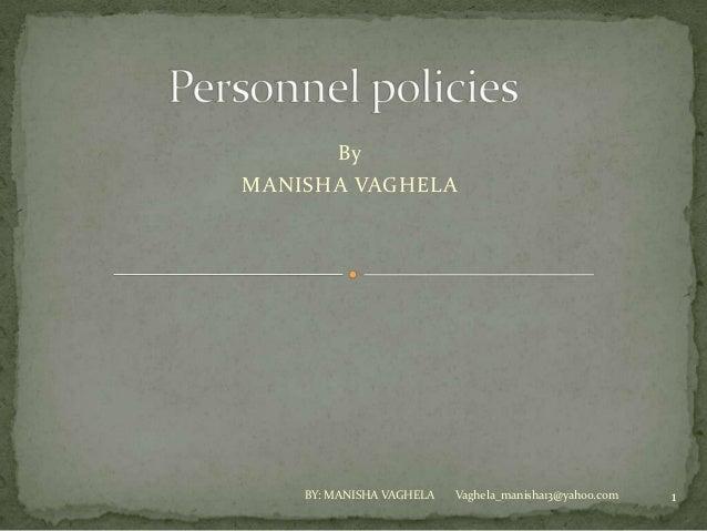 ByMANISHA VAGHELA    BY: MANISHA VAGHELA   Vaghela_manisha13@yahoo.com   1