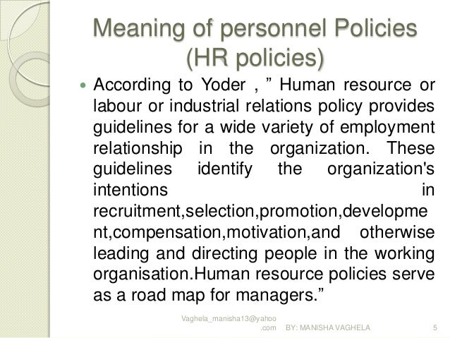 personnel policies essay Human resource policies are the owners should make sure that they address the following basic human resource issues when putting together their personnel policies.