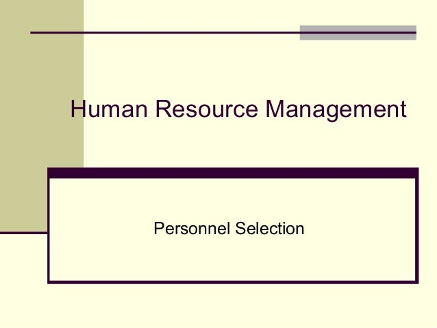 Human Resource Management Personnel Selection
