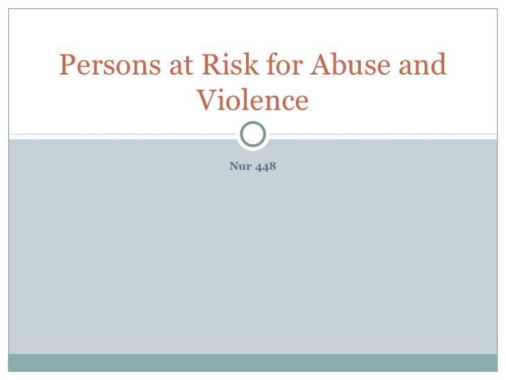 Persons at risk for abuse and violence