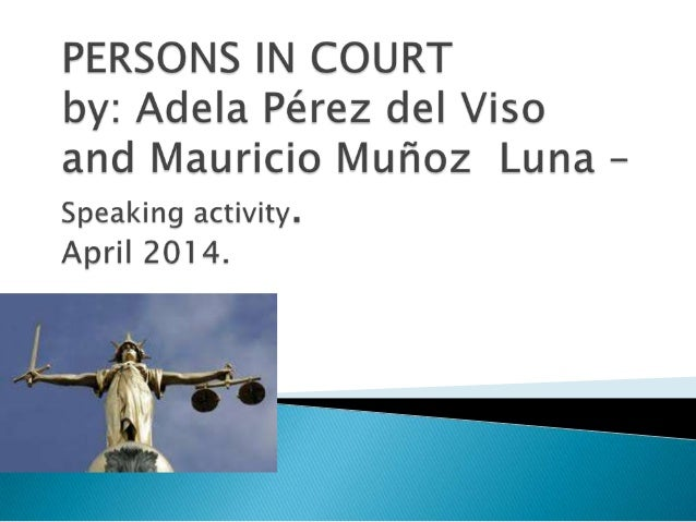 PERSONS IN COURT. SPEAKING ACTIVITY.