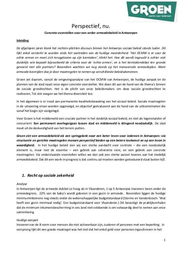 Perspectief, nu. Concrete voorstellen voor een ander armoedebeleid in Antwerpen Inleiding De afgelopen jaren klonk het rec...