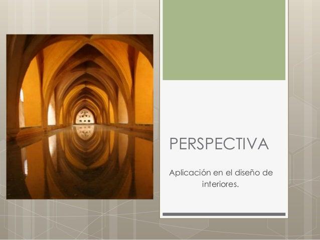 PERSPECTIVA Aplicación en el diseño de interiores.