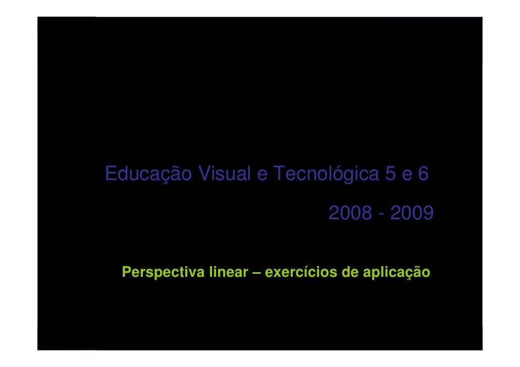Projecto de Aula Virtual                      Professores Inovadores    Perspectiva linear – exercícios básicos     Educaç...