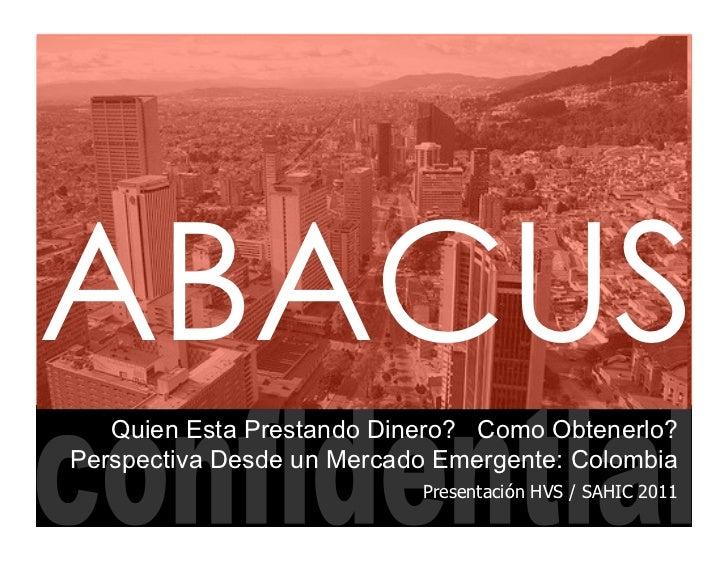 ABACUS   Quien Esta Prestando Dinero? Como Obtenerlo?Perspectiva Desde un Mercado Emergente: Colombia                     ...