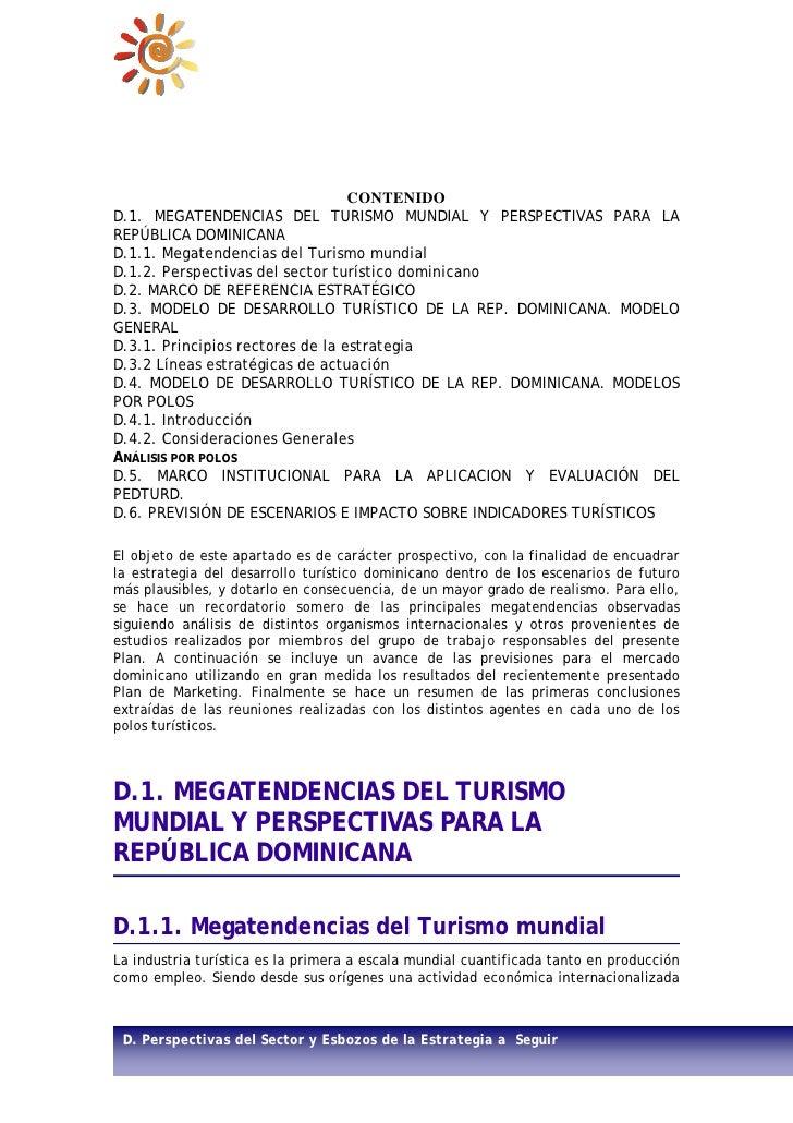 CONTENIDOD.1. MEGATENDENCIAS DEL TURISMO MUNDIAL Y PERSPECTIVAS PARA LAREPÚBLICA DOMINICANAD.1.1. Megatendencias del Turis...