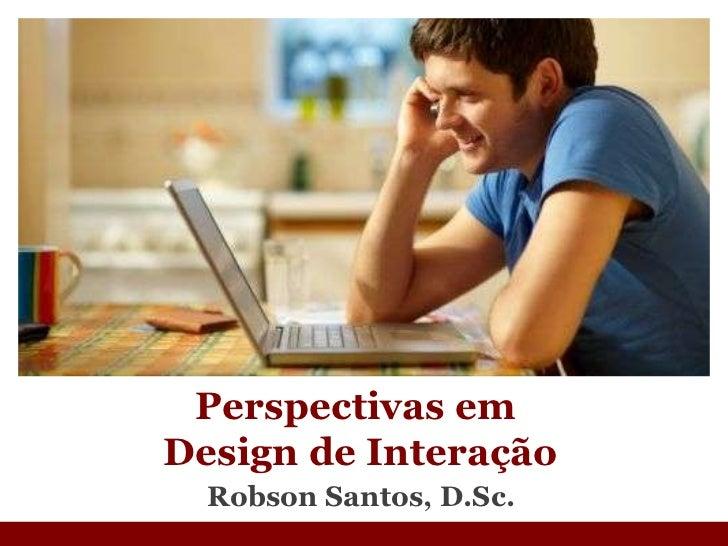 Perspectivas em design de interacao