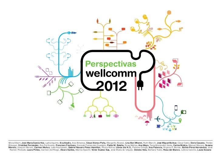 Perspectivas wellcomm de la comunicación 2012
