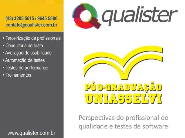 Perspectivas do profissional de qualidade e testes de software