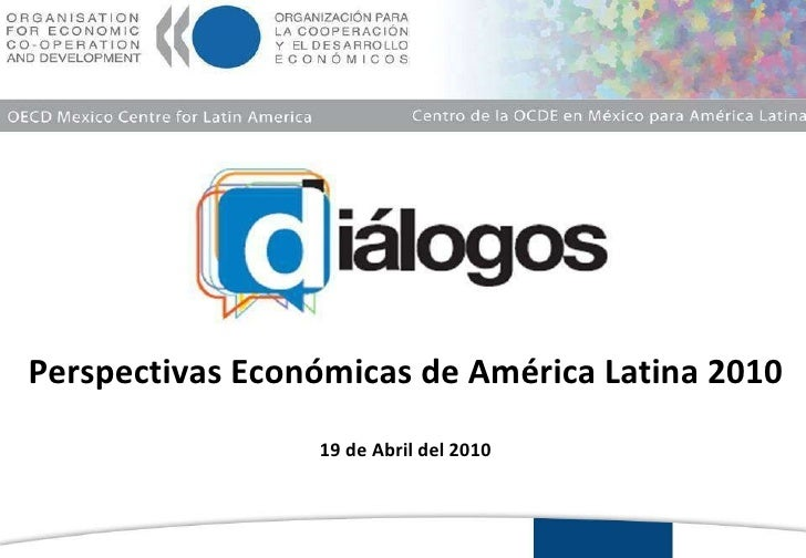 Perspectivas económicas de américa latina 2010