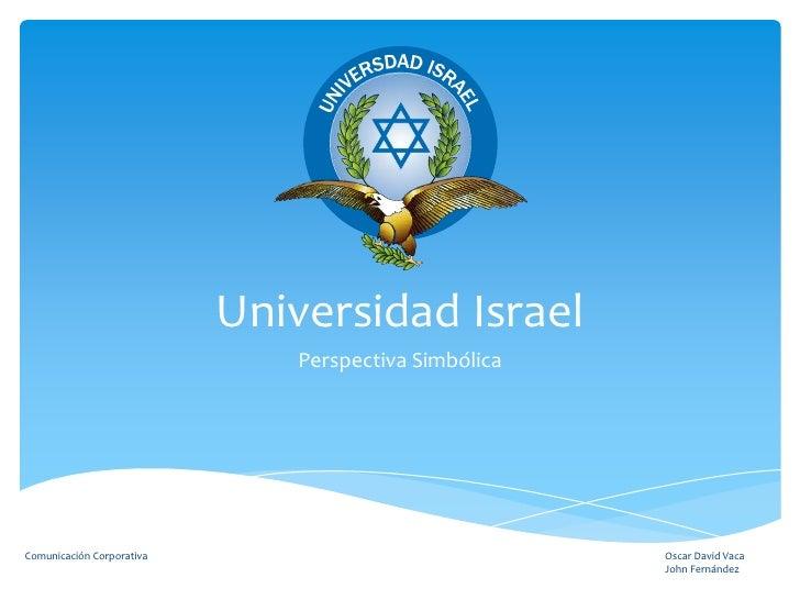 Universidad Israel                                Perspectiva Simbólica     Comunicación Corporativa                      ...