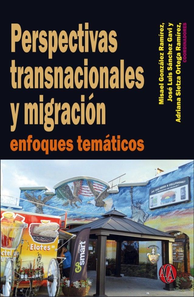 Misael González Ramírez, José Luis Sánchez Gavi y Adriana Sletza Ortega Ramírez Coordinadores  Perspectivas transnacionale...