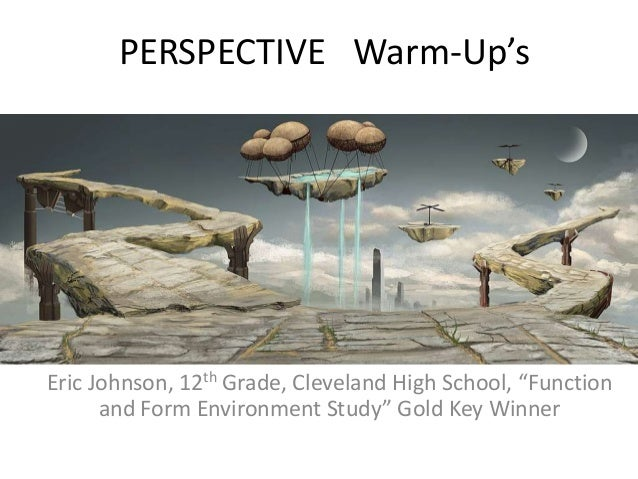 "PERSPECTIVE Warm-Up's  Eric Johnson, 12th Grade, Cleveland High School, ""Function and Form Environment Study"" Gold Key Win..."