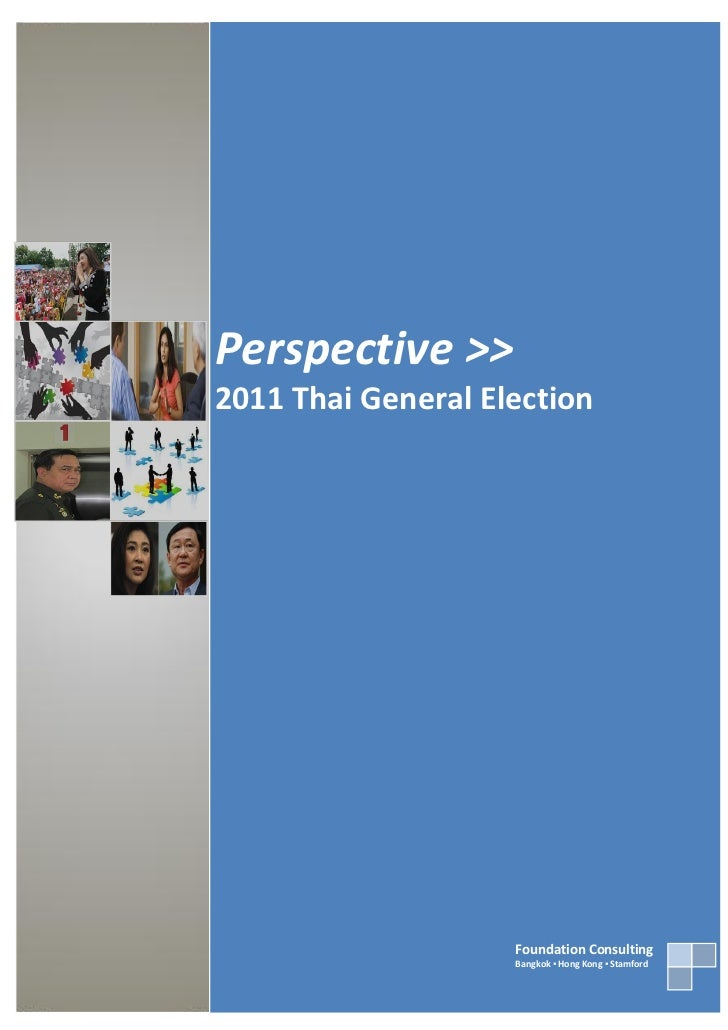 Perspective >>2011 Thai General Election                    Foundation Consulting                    Bangkok ▪ Hong Kong ▪...