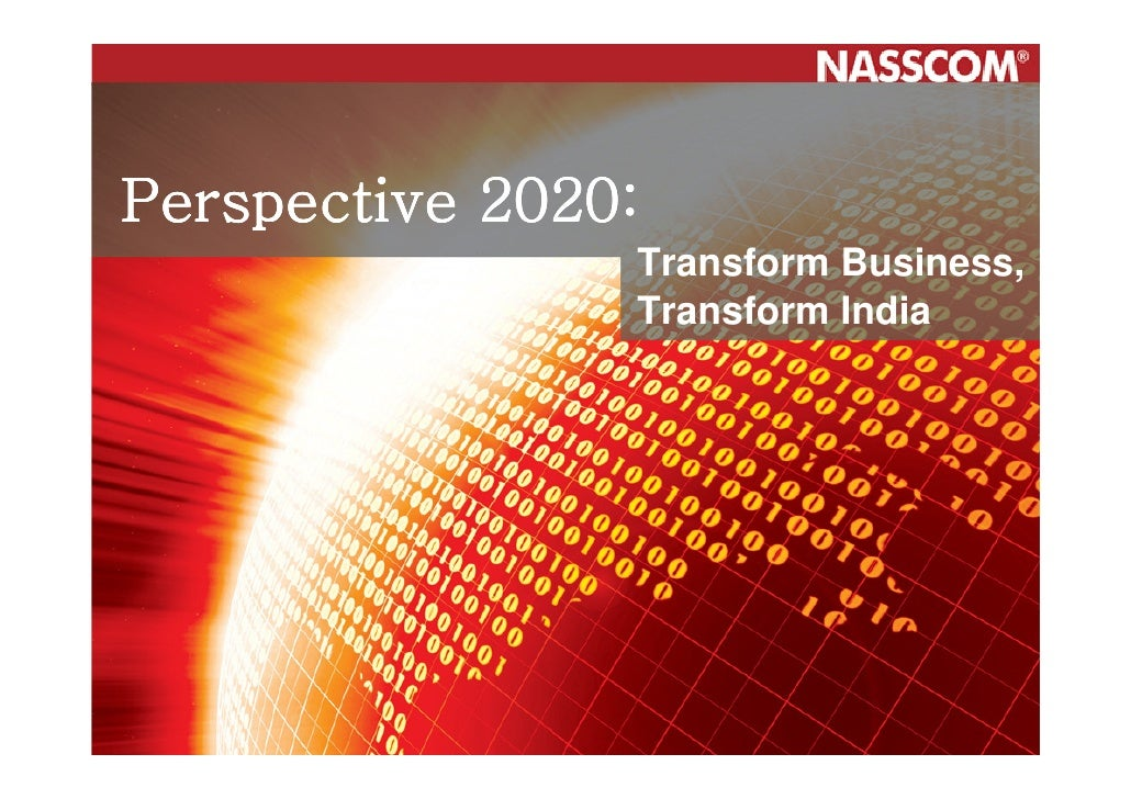 Perspective 2020: Perspective 2020:Transform                       Transform Business,                      Business, Indi...