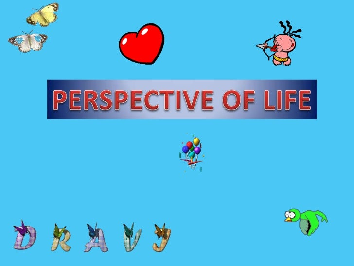 Perspective of Life<br />