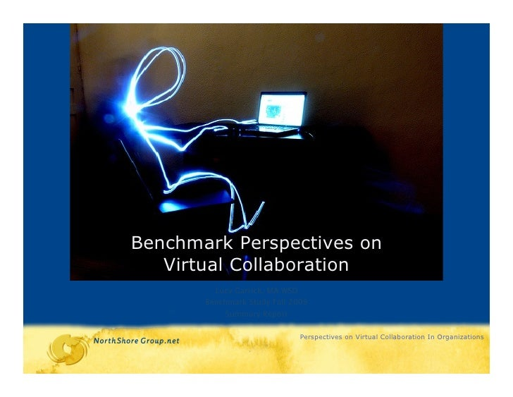 Benchmark Perspectives on    Virtual Collaboration          Lucy Garrick, MA WSD        Benchmark Study Fall 2009         ...