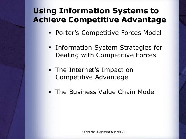Using information systems to achieve competitive advantage - Porter s model of competitive advantage ...