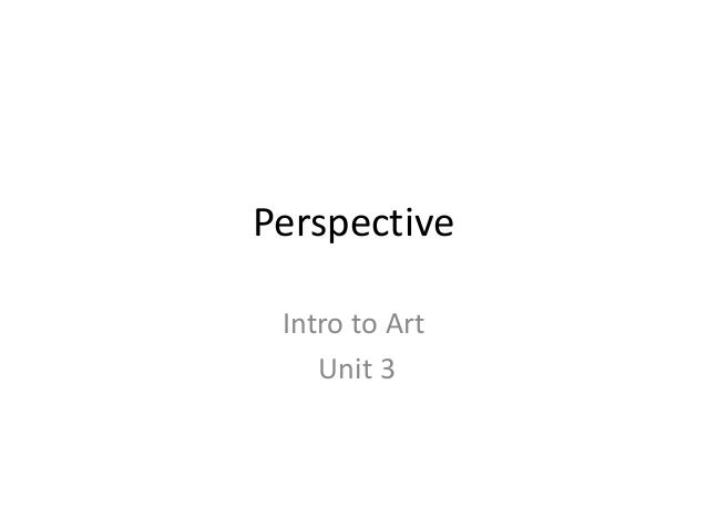 Perspective Intro to Art Unit 3