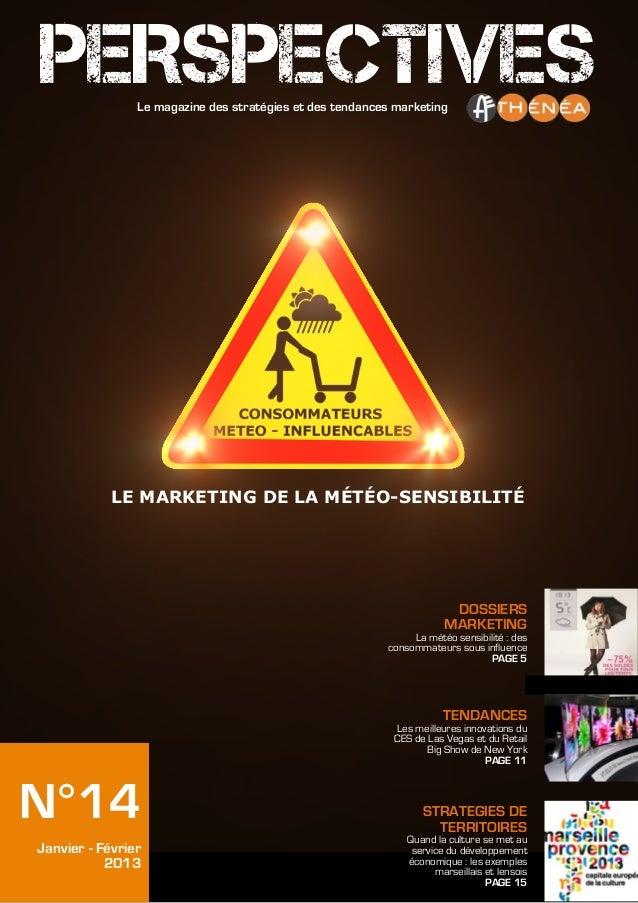 PERSPECTIVES    Le magazine des stratégies et des tendances marketing            LE MARKETING DE LA MÉTÉO-SENSIBILITÉ     ...