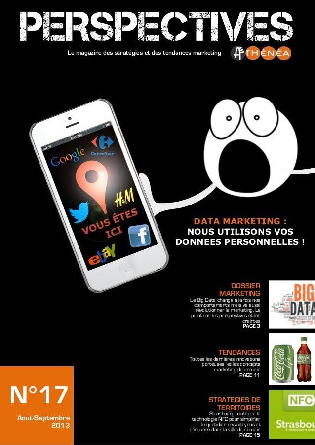 DOSSIER MARKETING Le Big Data change à la fois nos comportements mais va aussi révolutionner le marketing. Le point sur le...