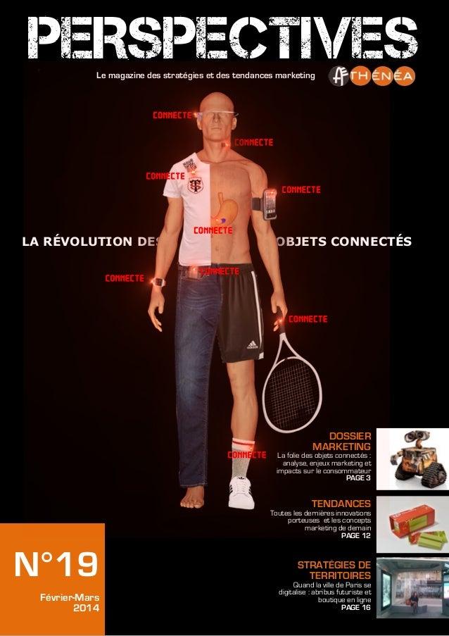 PERSPECTIVES Le magazine des stratégies et des tendances marketing  CONNECTE CONNECTE  CONNECTE CONNECTE  LA RÉVOLUTION DE...