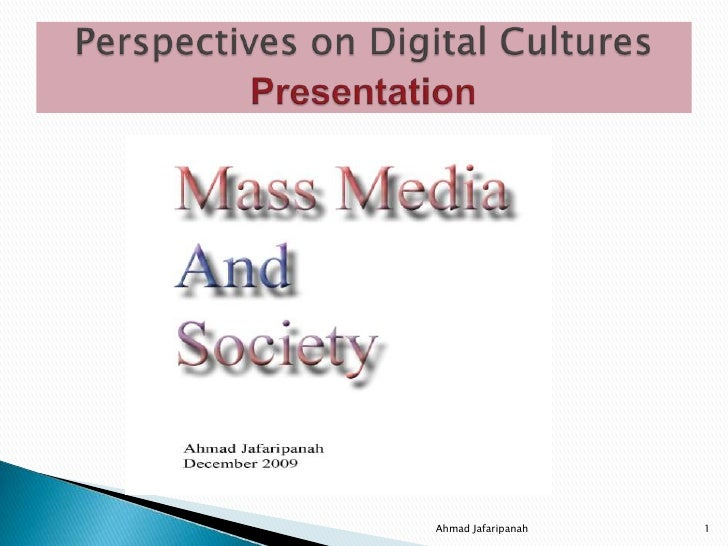 Perspectives on Digital CulturesPresentation<br />1<br />Ahmad Jafaripanah<br />