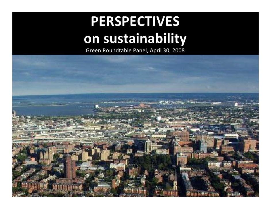PERSPECTIVES onsustainability GreenRoundtablePanel,April 30,2008                 NELSON      ...