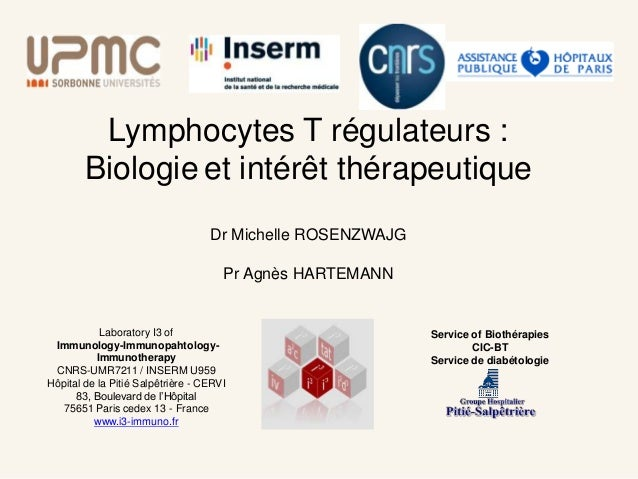 Lymphocytes T régulateurs :        Biologie et intérêt thérapeutique                                   Dr Michelle ROSENZW...