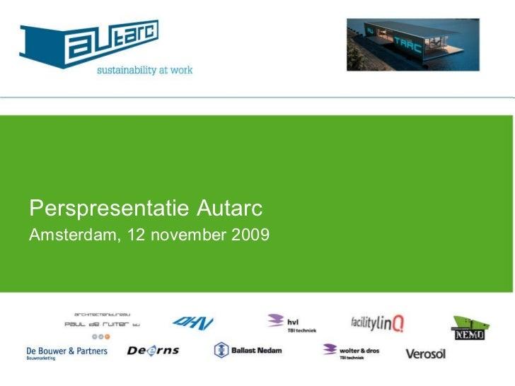 Perspresentatie Autarc Amsterdam, 12 november 2009