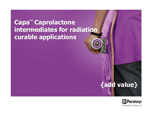 Capa™ Caprolactone intermediates for radiation curable applications  {add value}