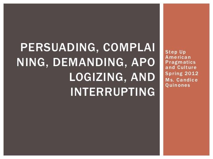 Persuading complaining etc